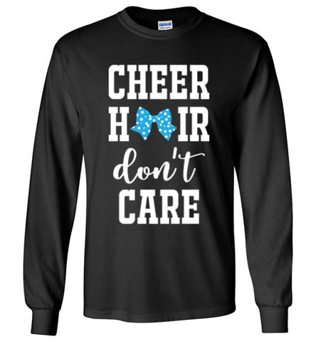 cheer hair don't care shirt, cheerleading shirt, cheerleader, cheer bow, girl gift, christmas present, long sleeve shirt, turquoise, white, black