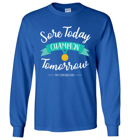 sore today champion tomorrow, long sleeve shirt, sports shirt, athlete t-shirt, soccer, softball, cheer, gymnastics, dance, figure skating, golf, lacrosse, swimming, tennis, volleyball, basketball, kids clothing, girls shirts, top, teen, tween, teenager, junior, athletic wear, gift for gymnast, soccer player, turquoise, white, yellow, royal blue