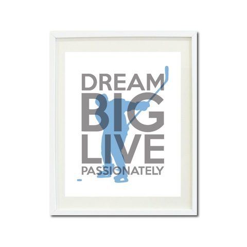 Dream Big Live Passionately Art Print - Boys Ice Hockey Player Team Gift for Teens - Titanium Grey and Placid Blue