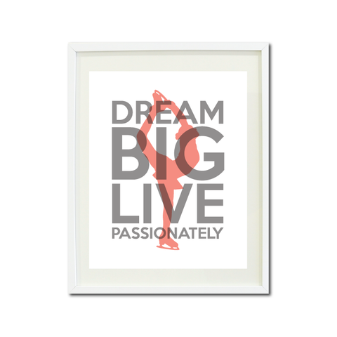 Dream Big Live Passionately - Figure Skating Wall Art Print for Girls and Teen - Ice Dancer - Dancing - White, Grey and Coral