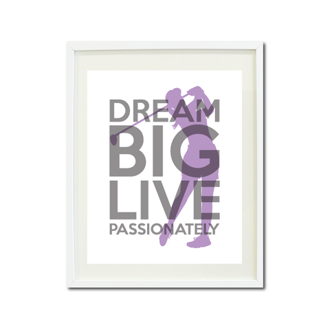 Dream Big Live Passionately Art Print - Golf Team Gift for Girls - Titanium Grey and African Violet