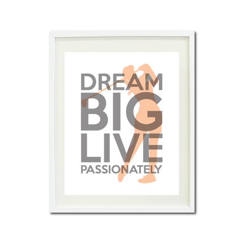 Dream Big Live Passionately Art Print - Golf Team Gift for Girls - Titanium Grey and Peach