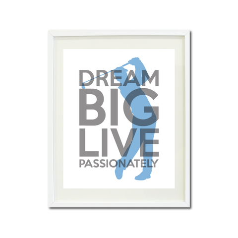 Dream Big Live Passionately Art Print - Golf Team Gift for Boys - Titanium Grey and Placid Blue