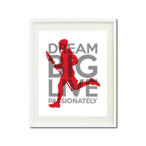 Lacrosse Dream Big Live Passionately Art Print For Boys Bedroom Decor - Wall Art - Sports Gift for Boys - High School Lax Team Gift -  White, Grey, Red