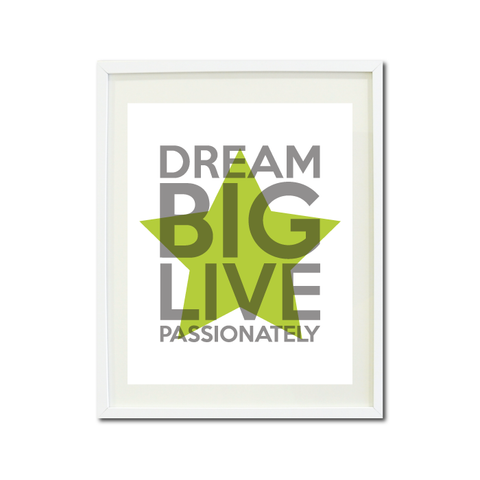 Dream Big Live Passionately - Dance, Theatre, Music Wall Art Print for Girls, Boys and Teen - Star - Musical Theater - Performing Arts - White, Grey and Lime Green