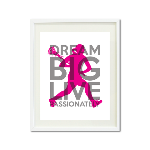 Lacrosse Dream Big Live Passionately Art Print For Girls Bedroom Decor - Wall Art - Sports Gift for Girls - High School Lax Team Gift -  White, Grey, Hot Pink