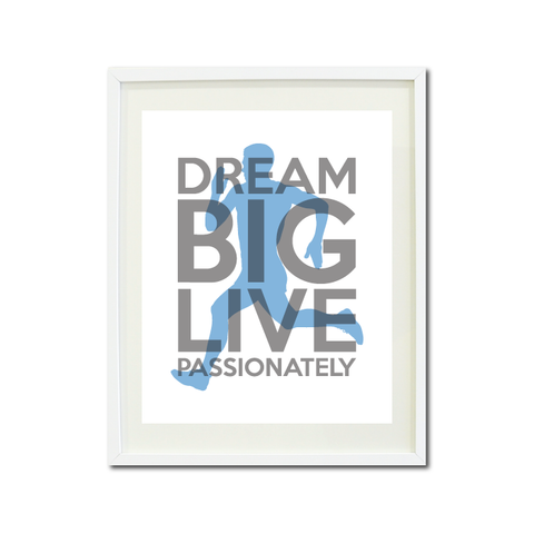Dream Big Live Passionately Art Print - Runner - Cross Country Team Gift for Boys - Male - Men - Man - Running -  Titanium Grey and Placid Blue