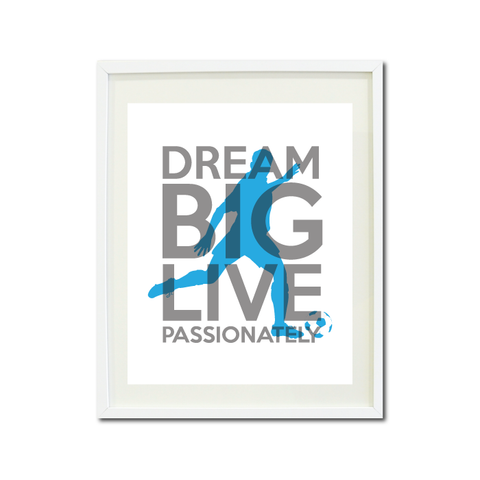 Dream Big Live Passionately Art Print - Soccer Player Team Gift for Boys - Titanium Grey and Turquoise