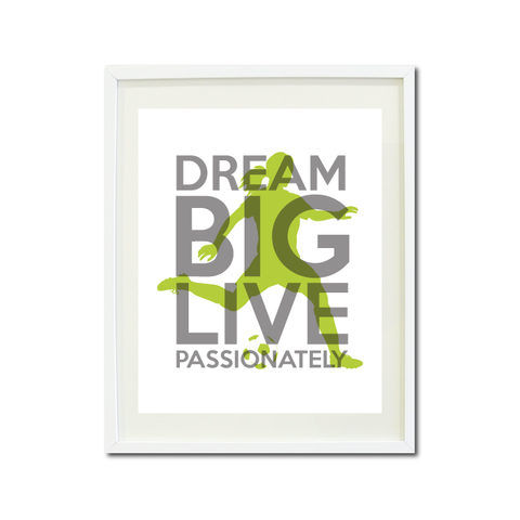 Dream Big Live Passionately Art Print - Soccer Player Team Gift for Girls - Titanium Grey and Lime Green