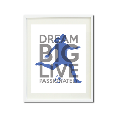 Dream Big Live Passionately Art Print - Soccer Player Team Gift for Girls - Titanium Grey and Periwinkle