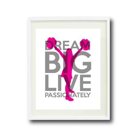 Dream Big Live Passionately - Cheer Art Print - Hot Pink