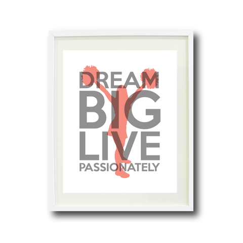 Dream Big Live Passionately - Cheer Wall Art Print - Coral and Grey