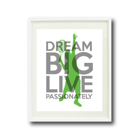 Dream Big Live Passionately Wall Art Print - Tennis Player - Sports Gift for Boys and Teens - Grey and Green
