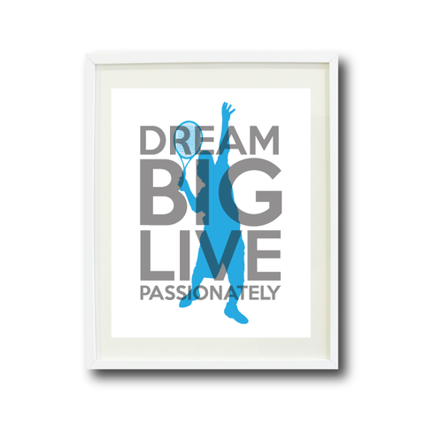 Dream Big Live Passionately Wall Art Print - Tennis Player - Sports Gift for Boys and Teens - Grey and Turquoise