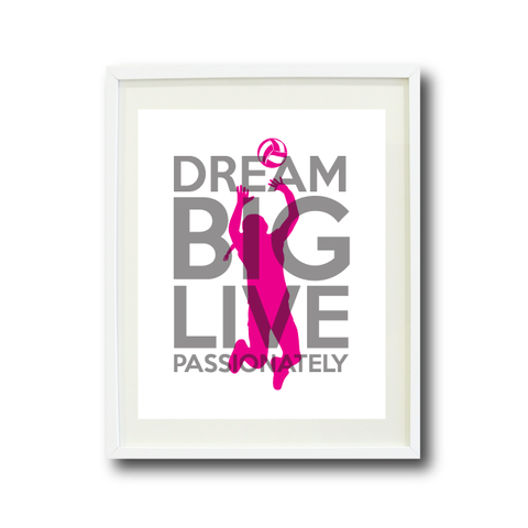 Dream Big Live Passionately - Volleyball Wall Art Print - Team Gift - Grey and Hot Pink