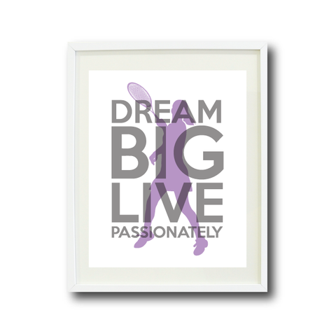 Dream Big Live Passionately Wall Art Print - Tennis Gift for Girls - Sports Theme - Grey and African Violet