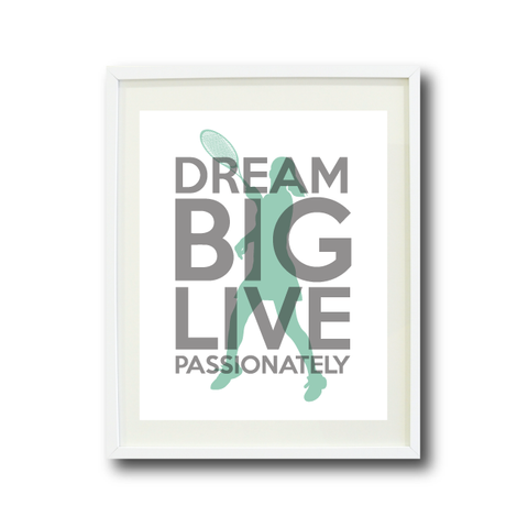 Dream Big Live Passionately Wall Art Print - Tennis Gift for Girls - Sports Theme - Grey and Grayed Jade