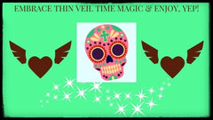 THIN VEIL TIME is HERE!  ENJOY the HIGHLY SPIRITUAL LOVING MAGIC!!  5 Minute Read.