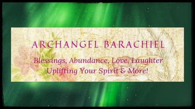 UPLIFTING ARCHANGEL BARACHIEL FOLLOW UP!  2 Minute Read