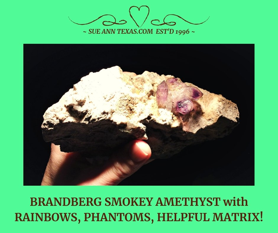 Brandberg Smokey Amethyst. Rainbows & Phantoms! - SueAnnTexas.Com & The Shoppe