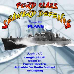 Full size printed plan Scale 1:72 Ford Class  Seaward Defense Vessel Suitable for small radio control