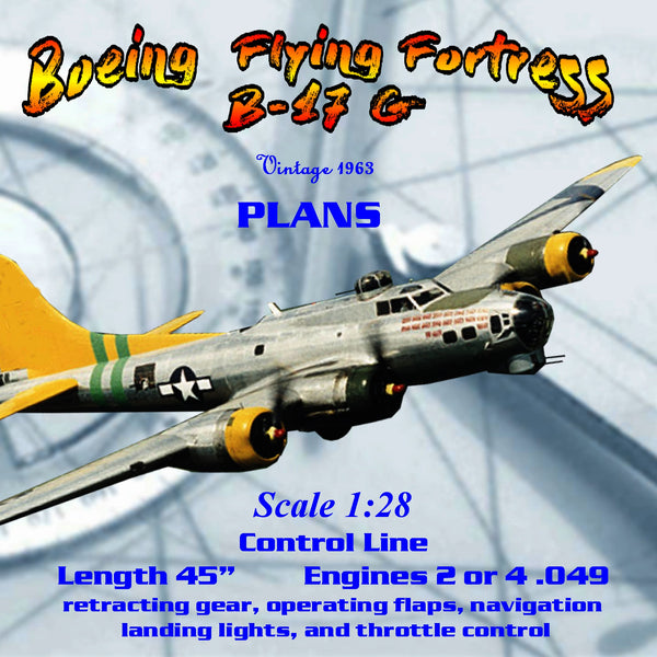 Full Size Printed Plan Scale 1:28 CONTROL LINE B-17G no unusual techniques, tools, or materials required.