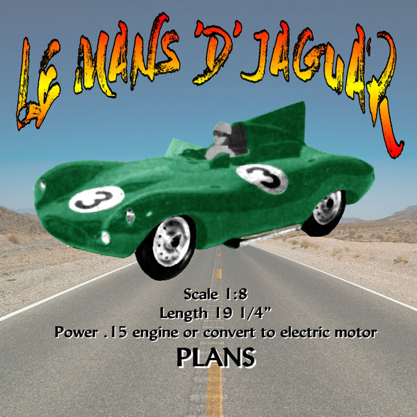 "LISTING is for PRINTED PLANS LE MANS 'D' JAGUAR Scale 1:8  Length 19 1/4""  Power .15 engine or convert to electric motor suitable for radio control"