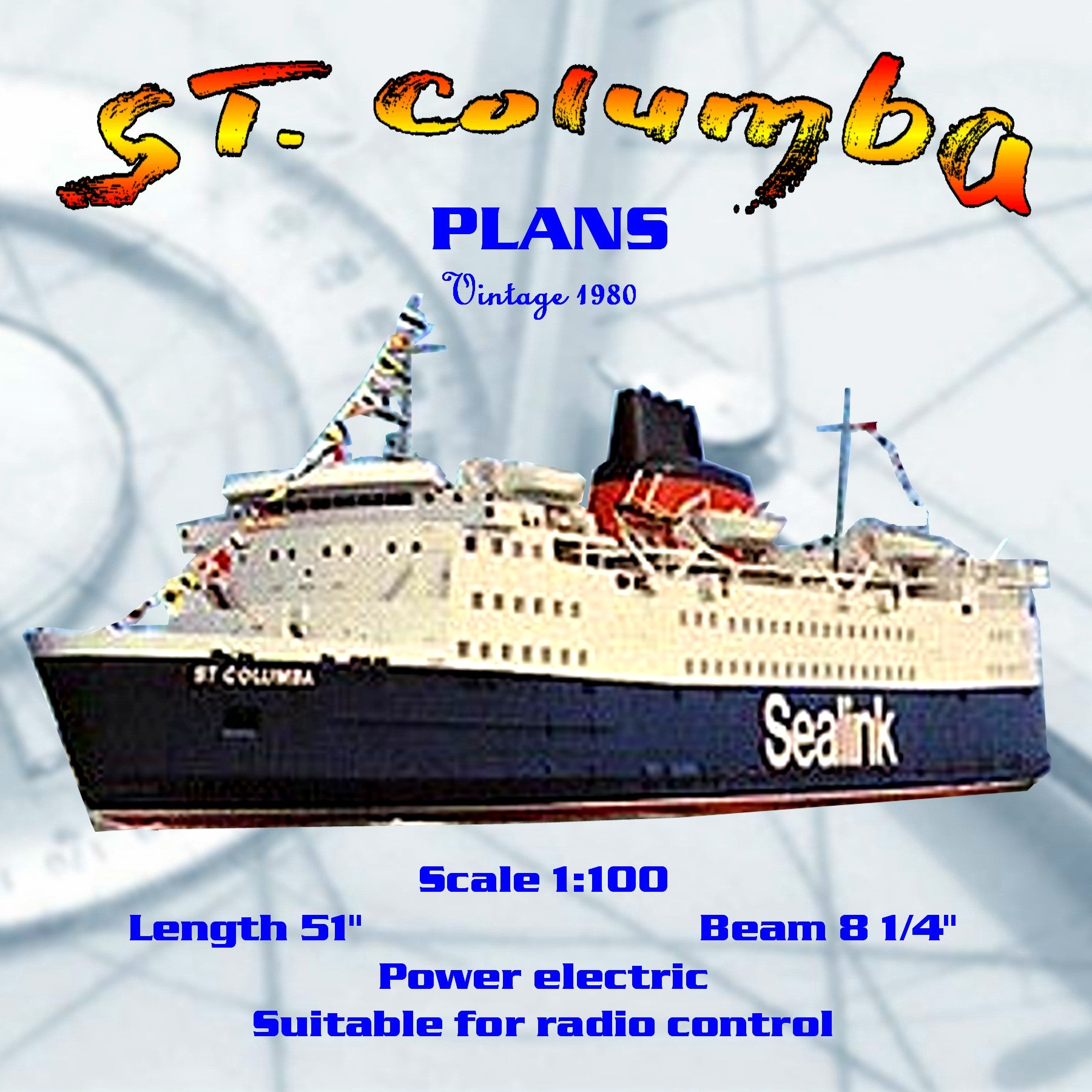 "Full Size Printed Plan Scale 1:100  ""St Columba"" is a two-class, multipurpose ship Suitable for radio control"