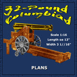 "Full size Printed Plans 32-Pound Columbiad, 1840-65 Scale 1:16  Length oa 13""  Width 3 1//16"""