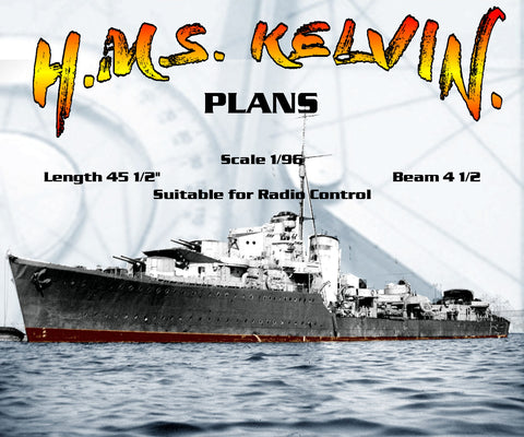 "Full Size printed Plans Scale 1/96 K Class Destroyer H.M.S. KELVIN. L 45-1/2"" Suitable for Radio Control"