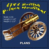 "Full size printed plans 1781 British 8-Inch Howitzer Scale 1/16 (3/4""= 1ft)  Length 4 1/4""  Height 3 1/2"