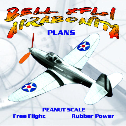 Full Size Printed Plans Peanut Scale BELL XFL-l AIRABONITA One of the prettiest Peanuts ever presented