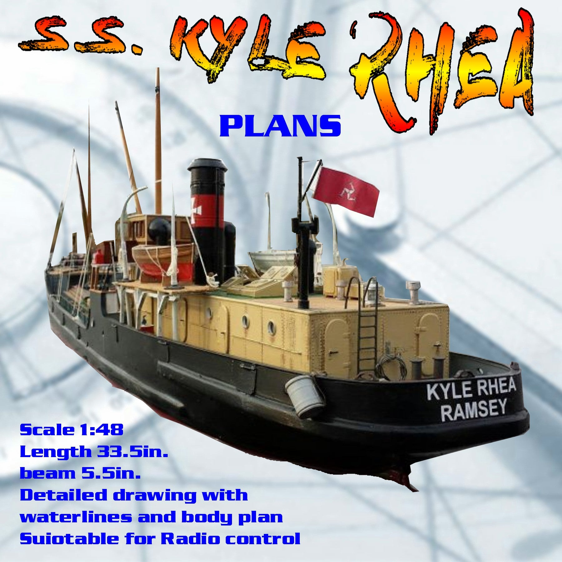 "Full Size Printed Plan Scale 1:48 Single hatch coaster ""S.S. KYLE RHEA"" suitable for radio control"