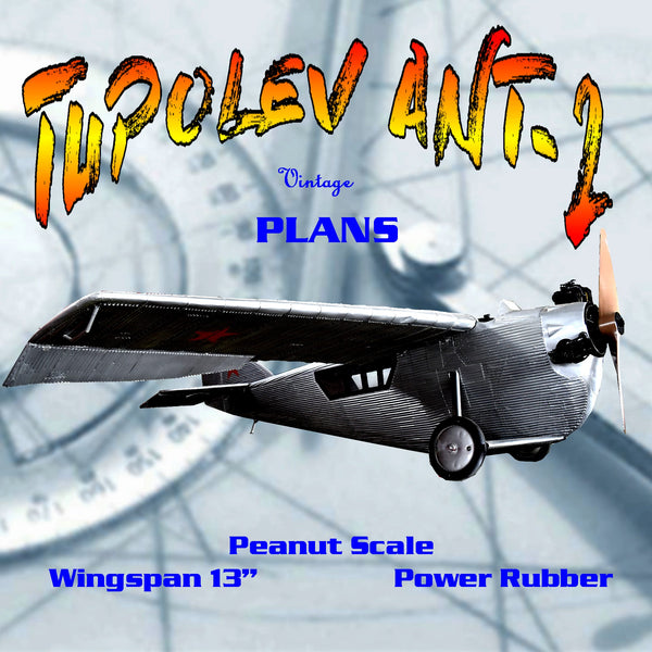 "Full size printed plans Peanut Scale ""TUPOLEV ANT-2 A "" fly straight off the drawing board"