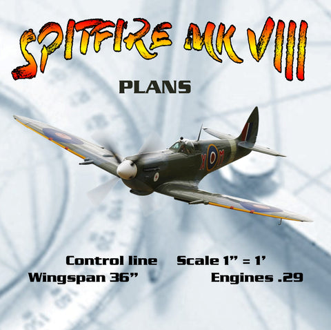 "Full size printed plans  Control line  Scale 1"" = 1' SPITFIRE MK VIII  Wingspan 36""  Engines .29"