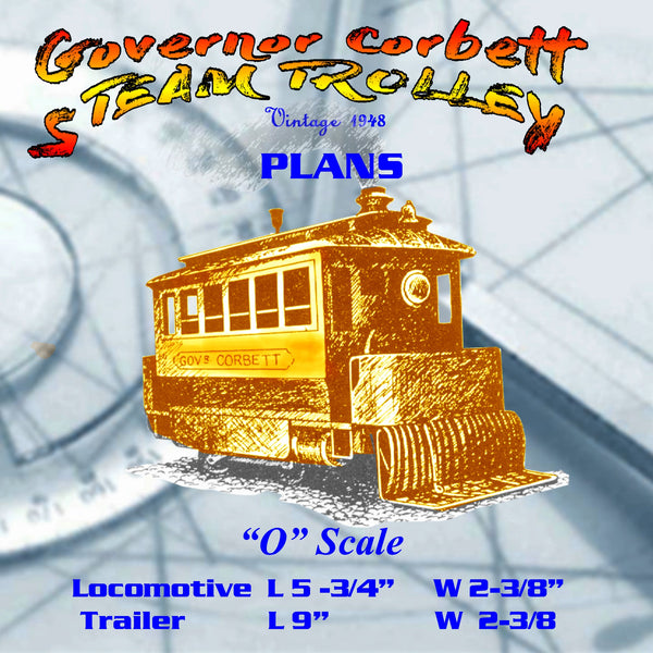Full size printed plan 'O' GAUGE Governor Corbett STEAM TROLLEY and Trailer