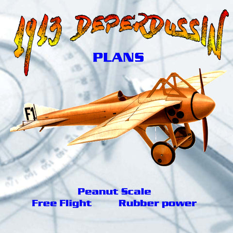 Full Size Printed Plans Peanut Scale 1913  DEPERDUSSIN learned on the technique of building with foam