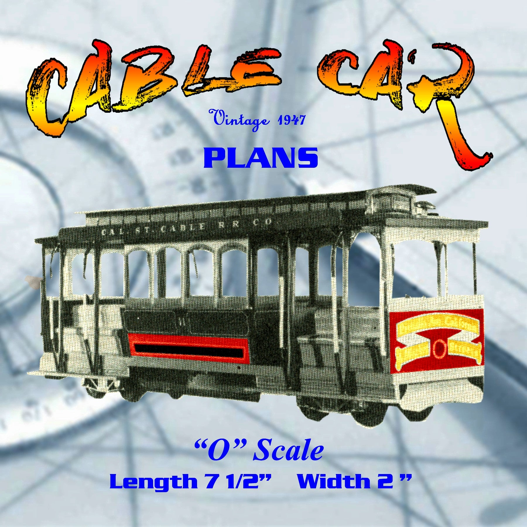 "Full size printed plan ""O GAUGE"" CABLE CAR San Francisco's answer to their steep hill problem"
