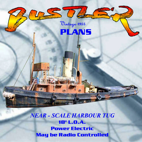 "Full Size Printed Plan A NEAR - SCALE HARBOUR TUG BUSTLER 18"" L.O.A.  Power Electric"