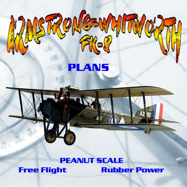 Full Size Printed Peanut Scale Plans ARMSTRONG-WHITWORTH FK-8  interesting and relatively obscure WWI machine