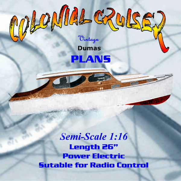 Full-Size-Printed-Plan-1:16 Semi-Scale-Dumas-Colonial-Cruiser-Radio-Control