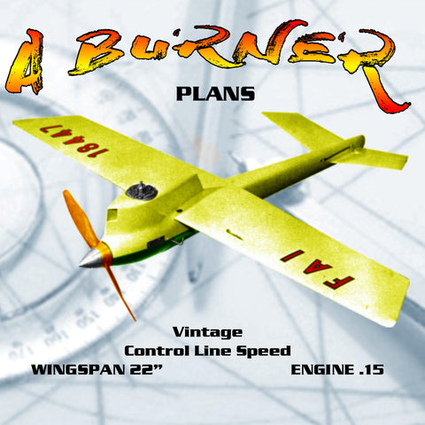 "Full Size Printed Plan 1960 Control Line Speed "" A BURNER "" fast proven design A.M.A. or FAI events"