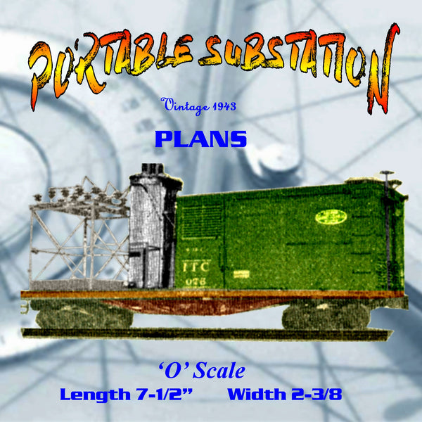 Full size printed plan O GAUGE PORTABLE SUBSTATION  for Electric Railway A 1943 PLAN