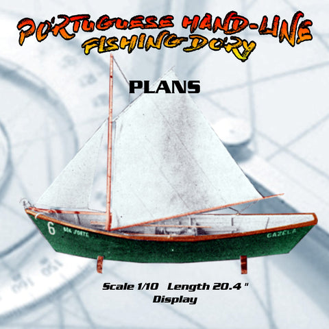 Full Size Plans Scale 1/10 PORTUGUESE HAND-LINE FISHING DORY
