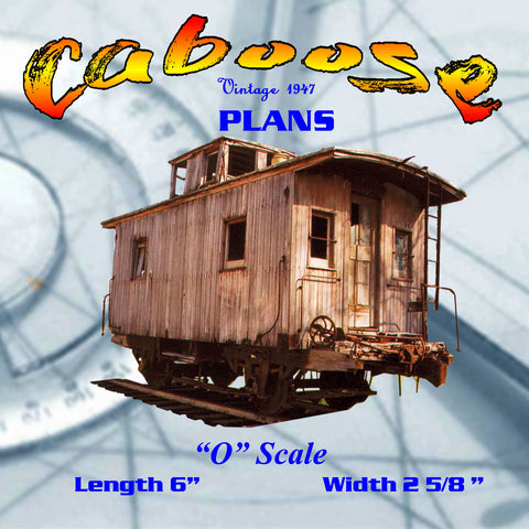 Full size printed plan  'O' GAUGE highly detailed CABOOSE  A 1947 PLAN