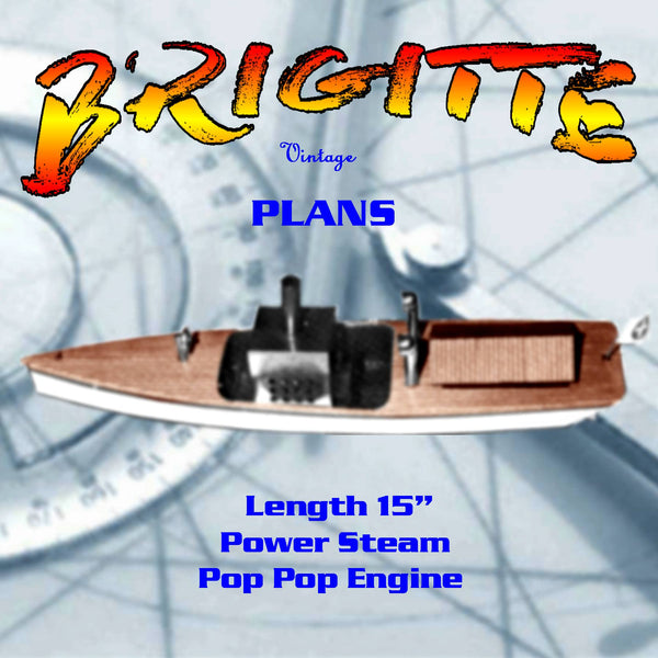 Full Size Printed Plans to build Brigitte steam launch and pop-pop engine