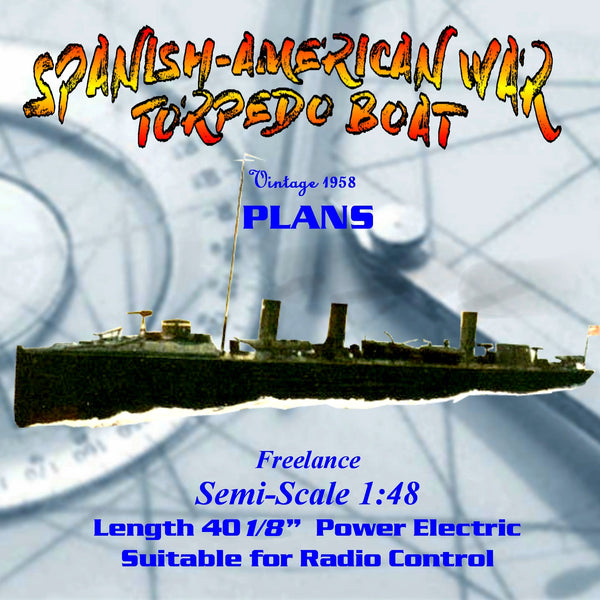 Full Size Printed Plan SPANISH-AMERICAN WAR  TORPEDO BOAT Suitable for Radio Control