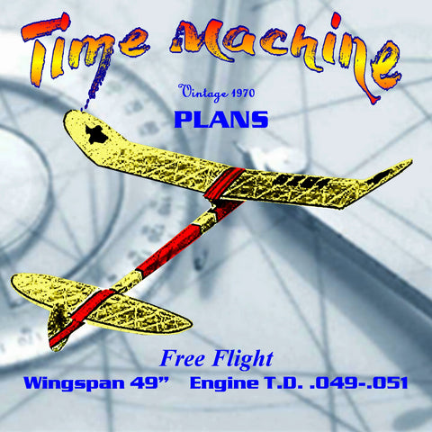 "Full Size Printed Plan 1/2A Competition Free-Flight  ""Time Machine"""