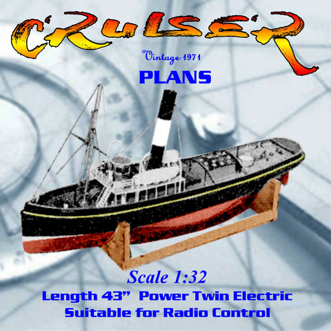 "Full Size Printed Plans SCALE 3/8 in. to 1 ft.  LENGTH 43"" Cruiser was typical screw tug 1904"