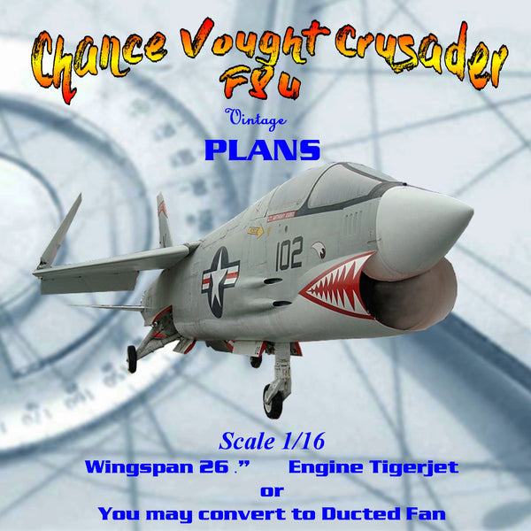 Full Size Printed Plan Scale 1/16 Chance Vought Crusader F8U  Tigerjet or convert to ducted fan